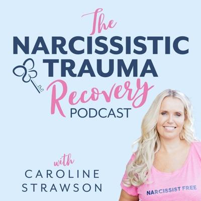 The Narcissistic Trauma Recovery Podcast:Caroline Strawson