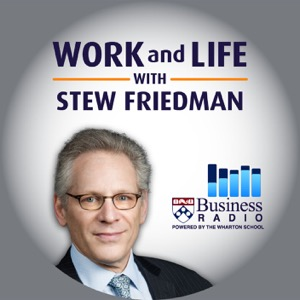 Work and Life with Stew Friedman