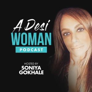 A Desi Woman with Soniya Gokhale