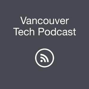 Vancouver Tech Podcast