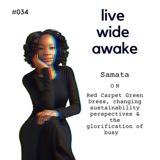 #034 Samata: on Red Carpet Green Dress, changing sustainability perspectives & the glorification of busy