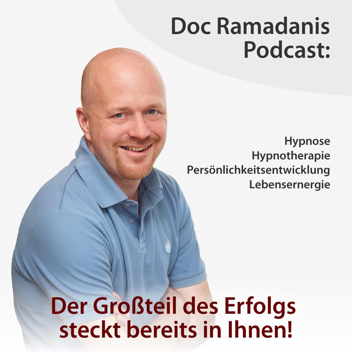 Doc Ramadanis Podcast: Hypnose, Hypnotherapie, Persönlichkeitsentwicklung und Lebensenergie.