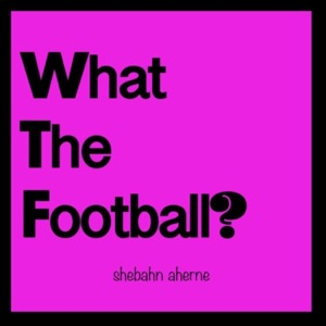 What The Football?