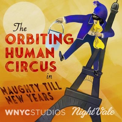 The Orbiting Human Circus:WNYC Studios and Night Vale Presents