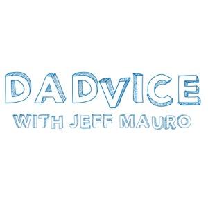 Dadvice with Jeff Mauro