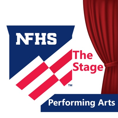 The Stage - The Official Performing Arts Podcast of the NFHS