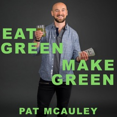 Eat Green Make Green Podcast
