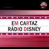 Em Cartaz Rádio Disney