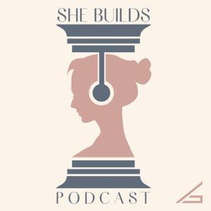 She Builds Podcast