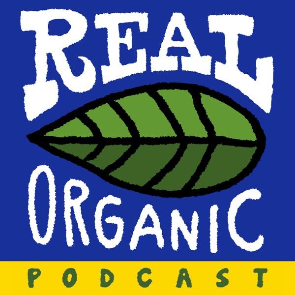 Real Organic Podcast Artwork