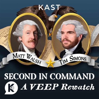 Second in Command: A Veep Rewatch:Kast Media | Matt Walsh & Timothy Simons