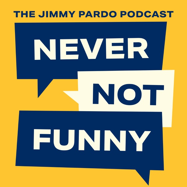 Never Not Funny: The Jimmy Pardo Podcast