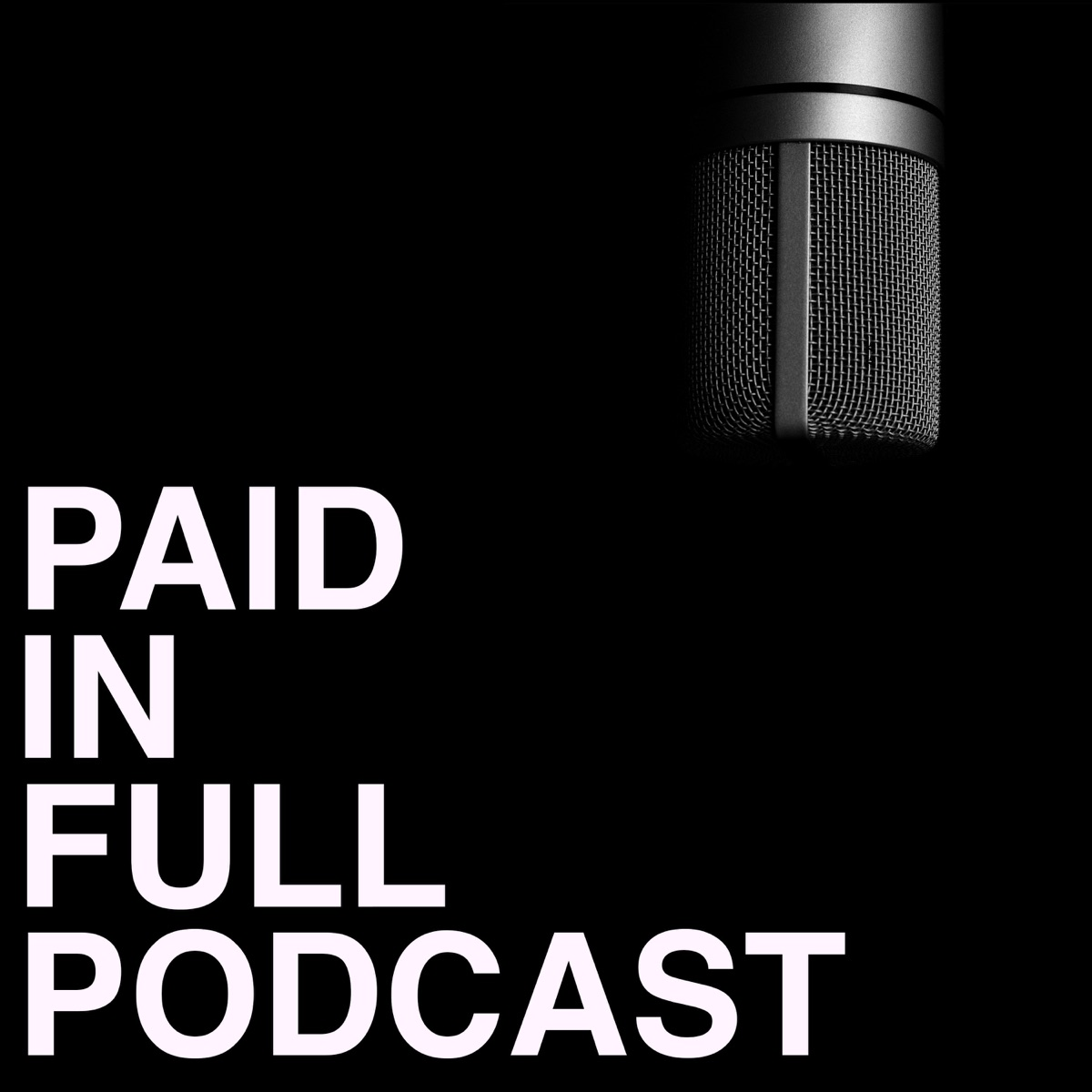 Paid In Full Podcast