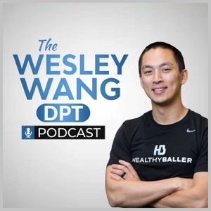The Wesley Wang DPT Podcast