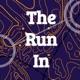 The Run In