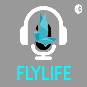 The FlyLife Podcast