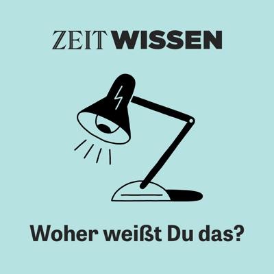 ZEIT WISSEN - Woher weißt Du das?:ZEIT ONLINE