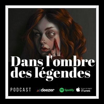 Dans l'ombre des légendes | Podcast Horreur