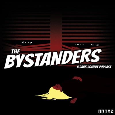 The Bystanders:Bleav Podcast Network, Black Label Media