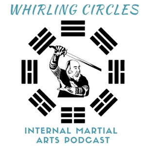 Whirling Circles Internal Martial Arts Podcast