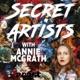 Secret Artists with Annie McGrath