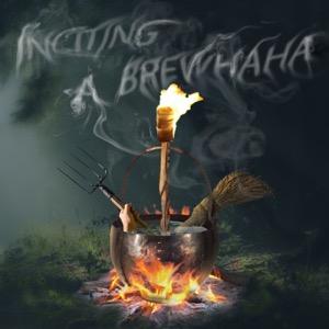 Inciting A BrewHaHa