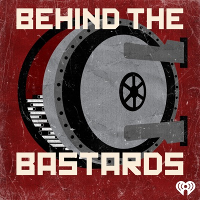 Behind the Bastards:iHeartRadio