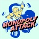 MONOPOLY ATTACK