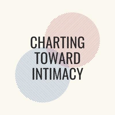 Charting Toward Intimacy
