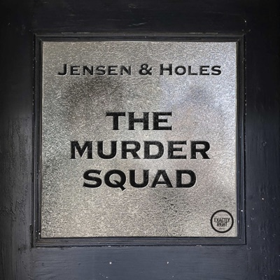 Jensen and Holes: The Murder Squad:Exactly Right