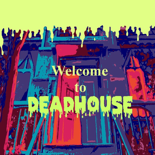 Welcome to Deadhouse | A Goosebumps Book Podcast image