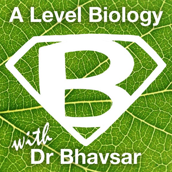 A level biology with Dr Bhavsar