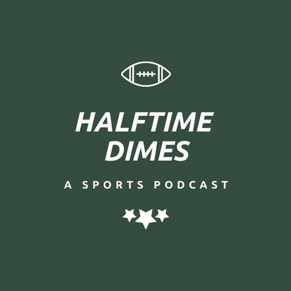 Halftime Dimes Sports Podcast Artwork