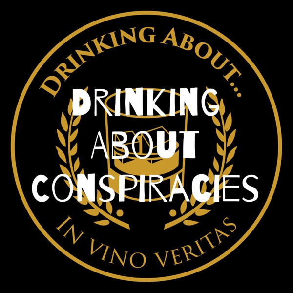 Drinking About Conspiracies Artwork