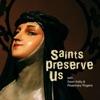 Saints Preserve Us artwork