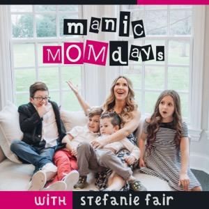 Manic MOMdays with Stefanie Fair