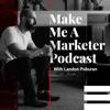 Make Me A Marketer Podcast with Landon Poburan artwork