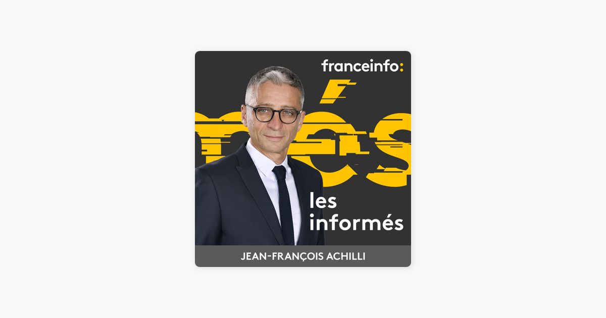 franceinfo: Les informés on Apple Podcasts