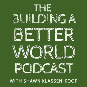 The Building a Better World Podcast
