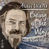 Alan Watts Being in the Way artwork