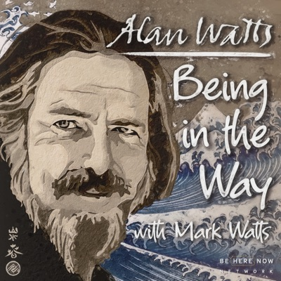 Alan Watts Being in the Way:Be Here Now Network / Love Serve Remember Foundation