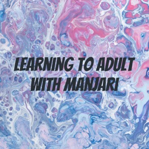 Learning to Adult with Manjari