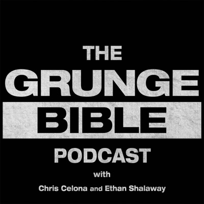 The Grunge Bible Podcast:Grunge Bible