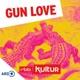 Gun Love | rbbKultur
