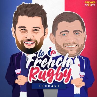 Le French Rugby Podcast:Le French Rugby Podcast