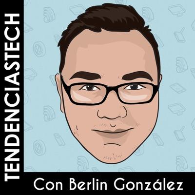 TendenciasTech:Berlin Gonzalez