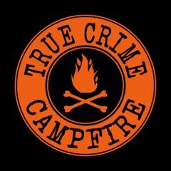 True Crime Campfire