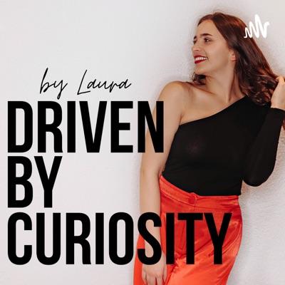 Driven By Curiosity: Create an extraordinary life:Laura Langheinrich