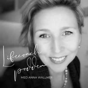 Lifecoach-podden med Anna Wallner