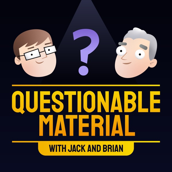 Questionable Material with Jack & Brian Artwork